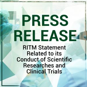 RITM Press Statement Related to its Conduct of Scientific Researches and Clinical Trials
